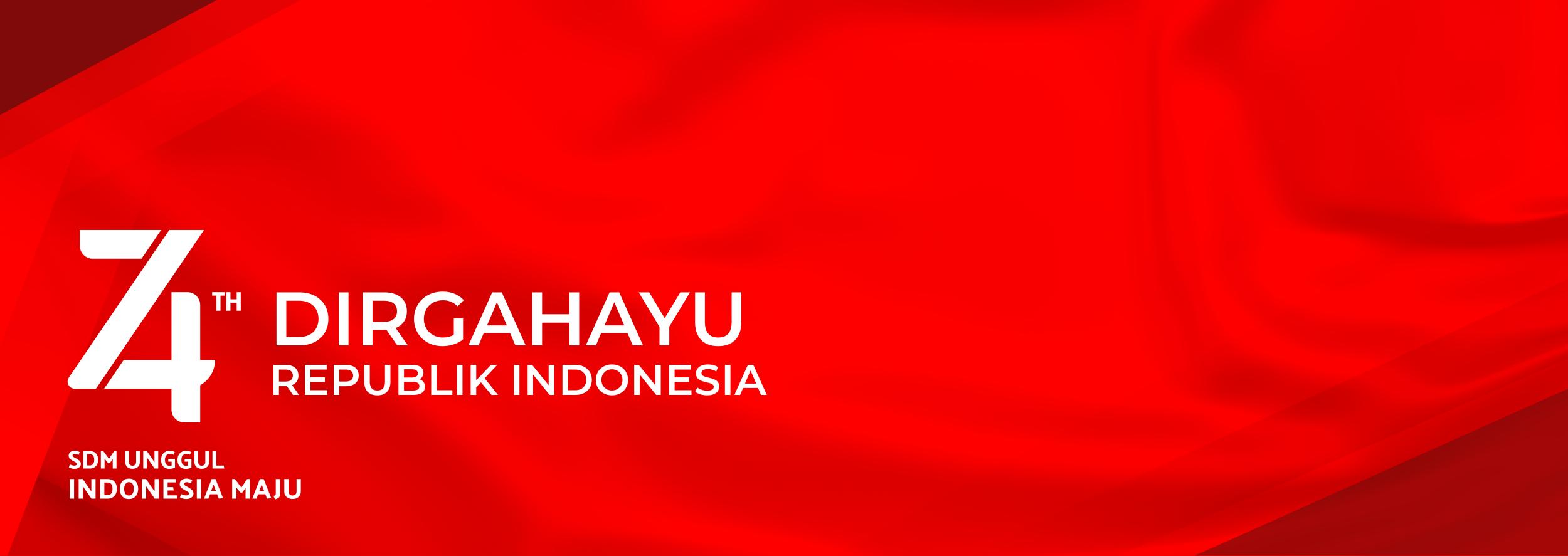 HUT KEMERDEKAAN RI KE 74<BR>SDM UNGGUL, INDONESIA MAJU!!!!